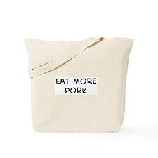 Eat more Pork Tote Bag