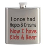I once had HOPES DREAMS..Now I have Kids beer Flas