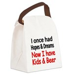 I once had HOPES DREAMS..Now I have Kids beer Canv