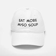 Eat more Miso Soup Baseball Baseball Cap
