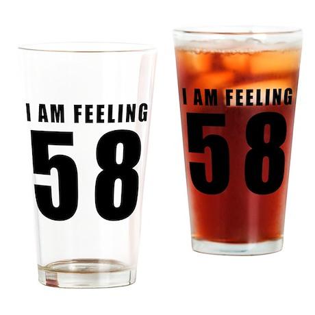 I am feeling 58 Drinking Glass