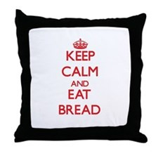 Keep calm and eat Bread Throw Pillow