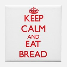 Keep calm and eat Bread Tile Coaster