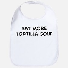 Eat more Tortilla Soup Bib