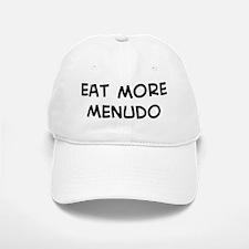 Eat more Menudo Baseball Baseball Cap
