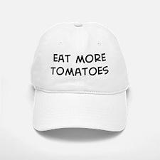 Eat more Tomatoes Baseball Baseball Cap