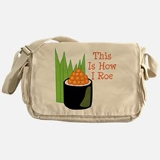 This Is How I Roe Messenger Bag
