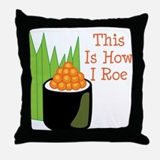 This Is How I Roe Throw Pillow
