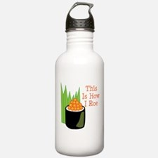 This Is How I Roe Water Bottle