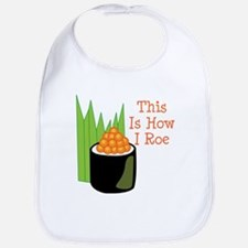 This Is How I Roe Bib