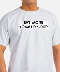Eat more Tomato Soup T-Shirt