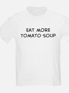 Eat more Tomato Soup T-Shirt