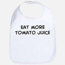 Eat more Tomato Juice Bib
