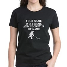 Hockey Is My Game (Custom) T-Shirt