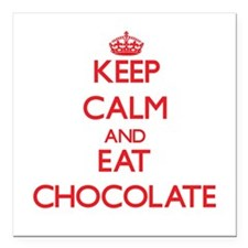 "Keep calm and eat Chocolate Square Car Magnet 3"" x"