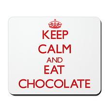 Keep calm and eat Chocolate Mousepad