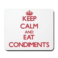 Keep calm and eat Condiments Mousepad