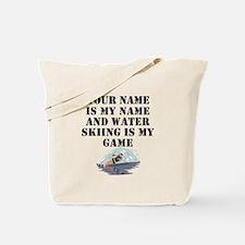 Water Skiing Is My Game (Custom) Tote Bag