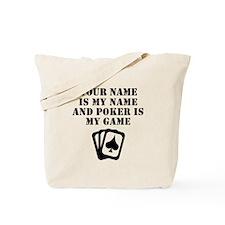 Poker Is My Game (Custom) Tote Bag