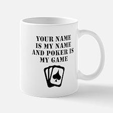 Poker Is My Game (Custom) Mugs