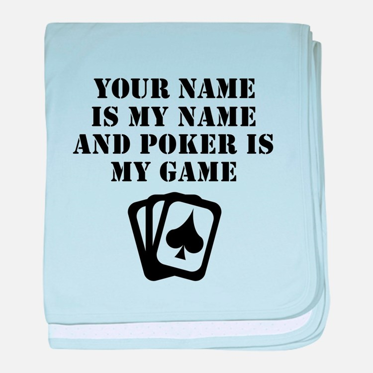 Poker Is My Game (Custom) baby blanket