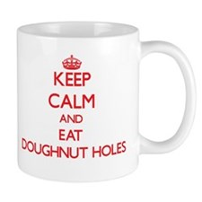 Keep calm and eat Doughnut Holes Mugs