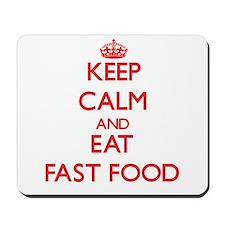 Keep calm and eat Fast Food Mousepad