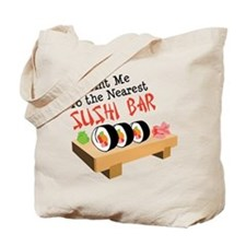 Point Me To The Nearest SUSHI BAR Tote Bag