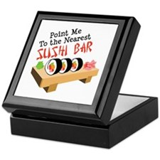 Point Me To The Nearest SUSHI BAR Keepsake Box