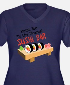 Point Me To The Nearest SUSHI BAR Plus Size T-Shir
