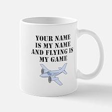 Flying Is My Game (Custom) Mugs