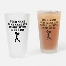 Weightlifting Is My Game (Custom) Drinking Glass