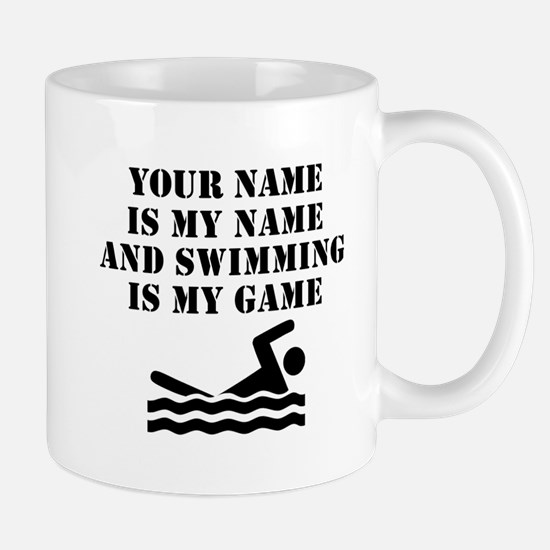 Swimming Is My Game (Custom) Mugs