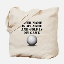 Golf Is My Game (Custom) Tote Bag