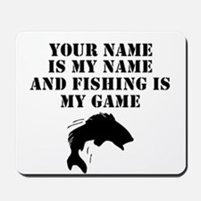 Fishing Is My Game (Custom) Mousepad
