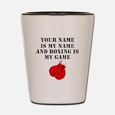 Boxing Is My Game (Custom) Shot Glass