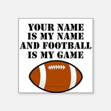 Football Is My Game (Custom) Sticker