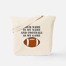 Football Is My Game (Custom) Tote Bag
