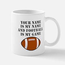 Football Is My Game (Custom) Mugs