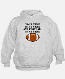 Football Is My Game (Custom) Hoodie