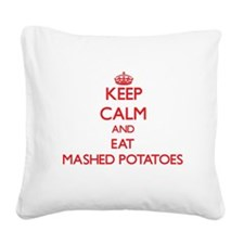 Keep calm and eat Mashed Potatoes Square Canvas Pi