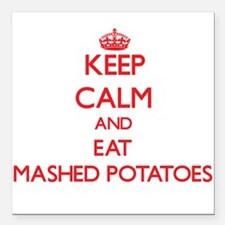 Keep calm and eat Mashed Potatoes Square Car Magne