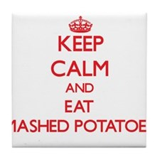 Keep calm and eat Mashed Potatoes Tile Coaster
