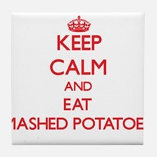 Keep calm and eat Mashed Potatoes Tile Coaster