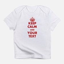 Custom Keep Calm Infant T-Shirt