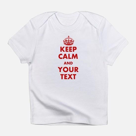 Custom Keep Calm Infant T-Shirt