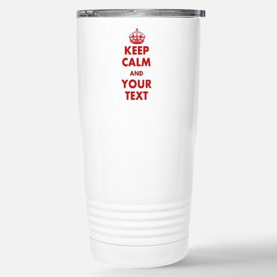 Custom Keep Calm Travel Mug
