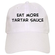 Eat more Tartar Sauce Baseball Cap