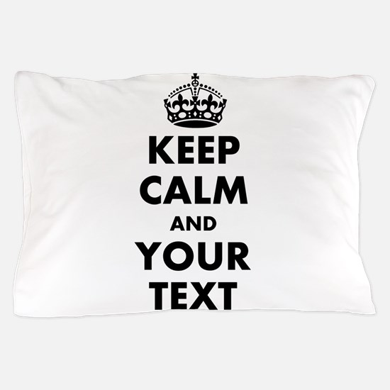 Personalized Keep Calm Pillow Case
