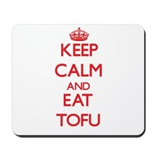 Keep calm and eat Tofu Mousepad